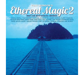 Tony Monson presents Ethereal Magic 2
