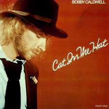 Bobby Caldwell - Cat In The Hat - Inc Classic Break - Open Youe Eyes