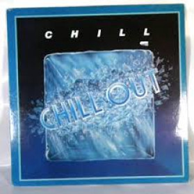 Chill Out - Inc Think About It & never Walk A Day Without You
