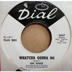 Whatcha Gonna Do / It Comes And It Goes